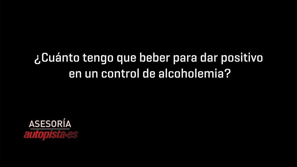 ¿Cuánto tengo que beber para dar positivo en un control de alcoholemia?