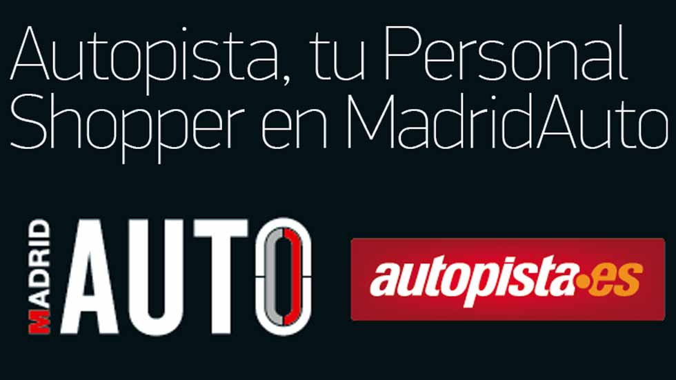 Autopista.es te asesora gratis en Madrid Auto 2016: pide cita